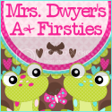 Mrs. Dwyer's A+ Firsties
