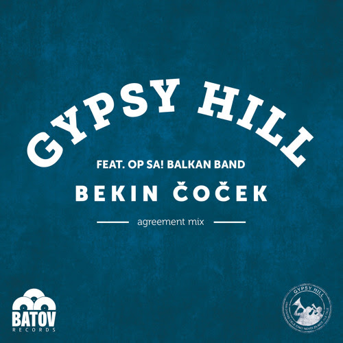 Bekin Čoček (Agreement Mix) [feat. Op Sa! Balkan Band] by Gypsy Hill
