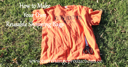 How to Make Your Own Reusable Shopping Bag - Ever Change Productions