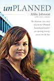 Unplanned: The Dramatic True Story of a Former Planned Parenthood Leader's Eye-Opening Journey across the Life Line (Focus on the Family Books)