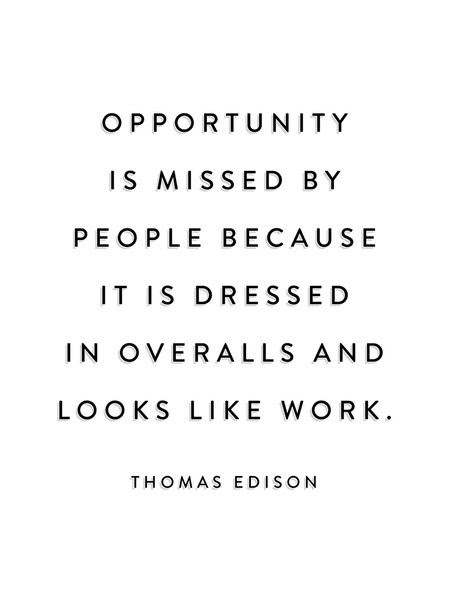 opportunity takes work.