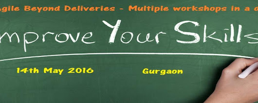 Agile Beyond Deliveries - Multiple workshops in a day | Gurgaon | MeraEvents.com