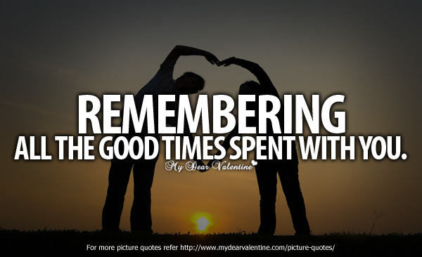 Quotes About Remember Good Times 35 Quotes