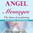 Angel Messages - Parables of Wisdom for the Thirsting Soul: The Dawn of Awakening (The Parables Book 1) - Kindle edition by Aka spiritual messengers of God, A. Ray Elkins. Religion & Spirituality Kindle eBooks @ Amazon.com.