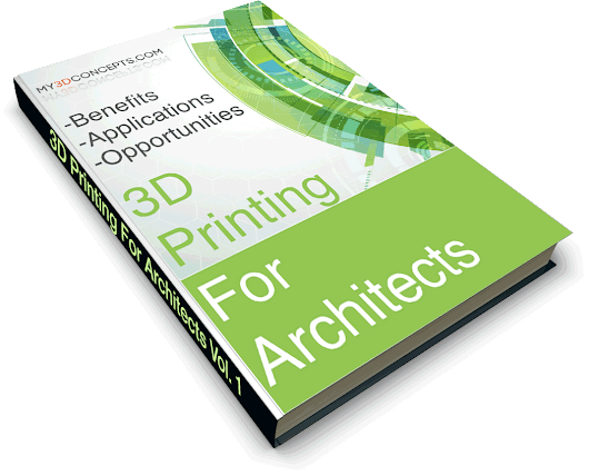 3D Printing for Architects - Benefits, Applications, Opportunities
