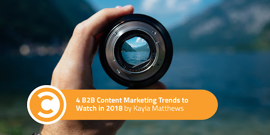 4 B2B Content Marketing Trends to Watch in 2018 | Research