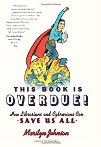 "Cover of ""This Book Is Overdue!: How Libr..."