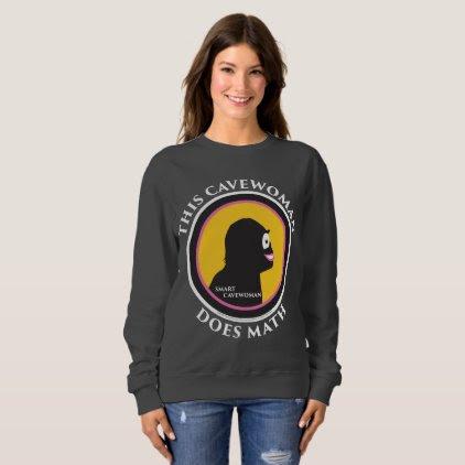 Basic Sweatshirt: Math Smart Cavewoman Sweatshirt