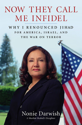 Now They Call Me Infidel: Why I Renounced Jihad for America, Israel, and the War on Terror