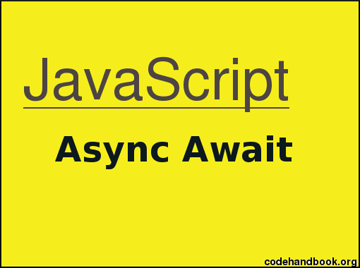 Async Await In JavaScript