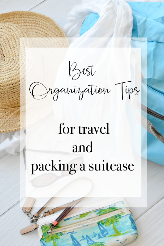 Best Organization Tips For Travel and Packing a Suitcase - H20Bungalow