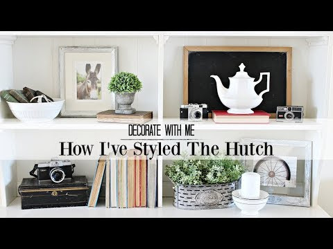 How I've Styled The Hutch | Farmhouse Cottage Style