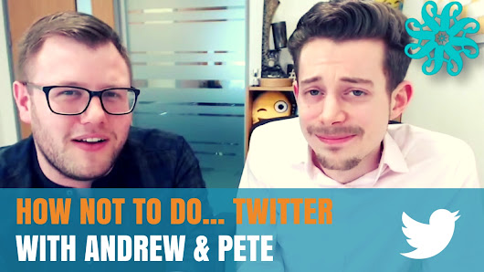 How Not To Do On.... Twitter - With Andrew and Pete