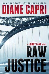 Raw Justice by Diane Capri