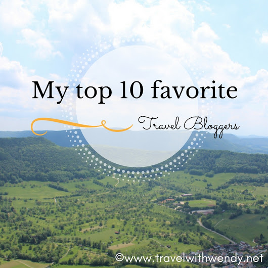 My top 10 favorite Travel Bloggers