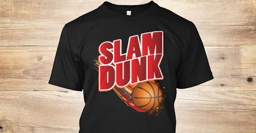 Basketball T Shirt - Slam Dunk With Ball Shirt Check out: https://teespring.com/basketball-t-shirt-slam...