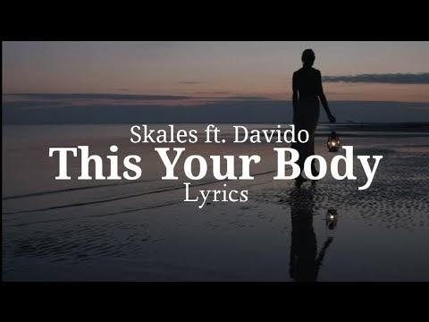 Skales ft. Davido - This Your Body Lyrics