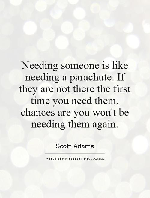 Quotes About Needing Someone 52 Quotes