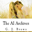 The AI Archives - Kindle edition by G. J. Brown. Literature & Fiction Kindle eBooks @ Amazon.com.