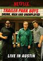 Trailer Park Boys: Live in Austin | filmes-netflix.blogspot.com