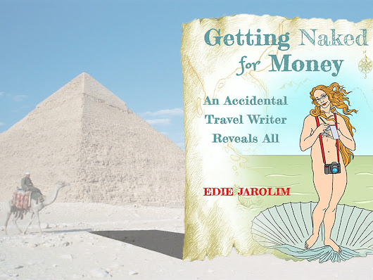 Getting Naked for Money: A Travel Writer's Memoir by Edie Jarolim — Kickstarter