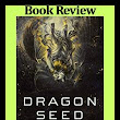 Book Review: Dragon Seed by Marty Machowski + Giveaway | Loraine D. Nunley, Author