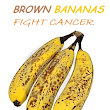 Brown Bananas Fight Cancer | Eco-Savy