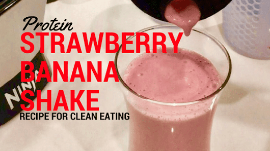 Delicious Strawberry Banana Protein Shake Recipe!
