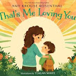 That's Me Loving You By Amy Krouse Rosenthal - As They Grow Up