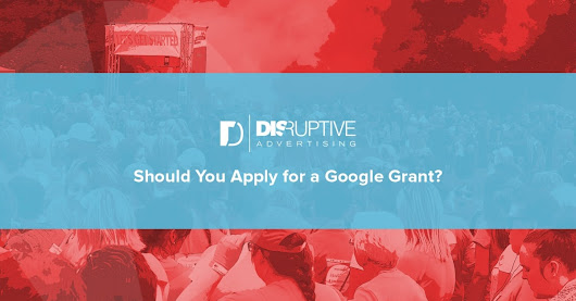 Should You Apply for a Google Grant?
