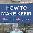 How to Make Kefir: The ULTIMATE Guide - Whole Natural Life