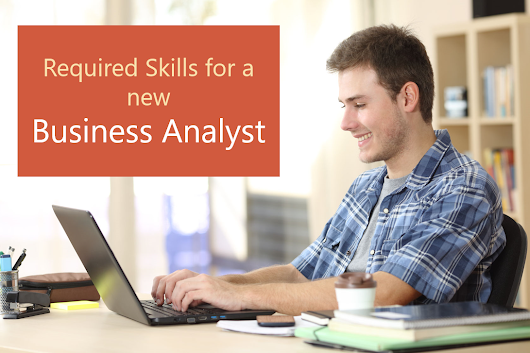 Which are the required skills for becoming a business analyst?