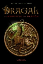 La herencia del dragón (Dragal I) Elena Gallego Abad