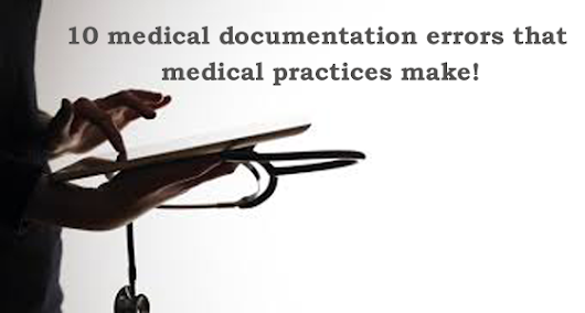 10 medical documentation errors that you aren't noticing!