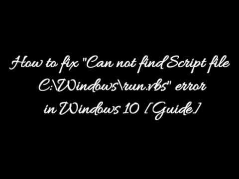 How to fix Can not find Script file C:\Windows\run vbs in Windows 10
