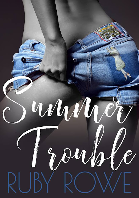 { RELEASE BLITZ - Summer Trouble by Ruby Rowe }