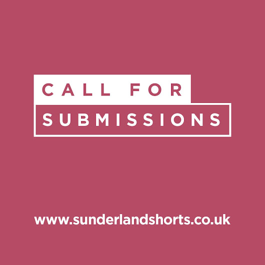 NEWS: Sunderland Shorts Want Your Submissions