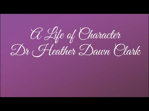 A Life of Character - Rev. Heather Dawn Clark