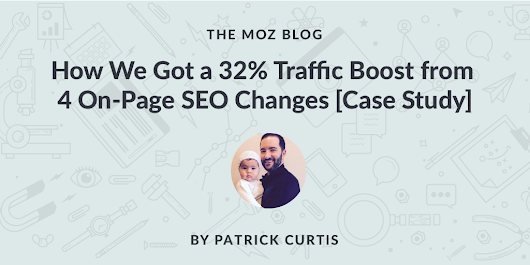 How We Got a 32% Organic Traffic Boost from 4 On-Page SEO Changes [Case Study] - Moz