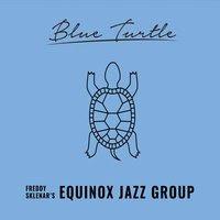 Freddy Sklenar's Equinox Jazz Group | Blue Turtle