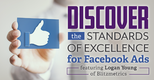 Discover the Standards of Excellence for Facebook Ads