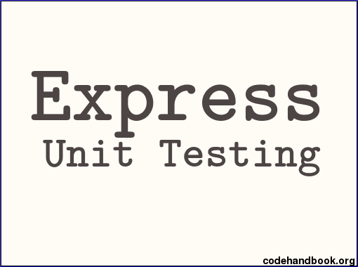 How To Unit Test Express Route - Code Handbook