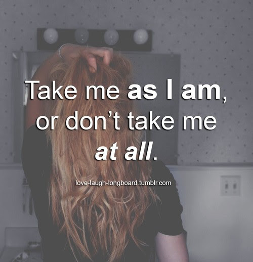 Take Me As I Am Quote Quote Number 695287 Picture Quotes