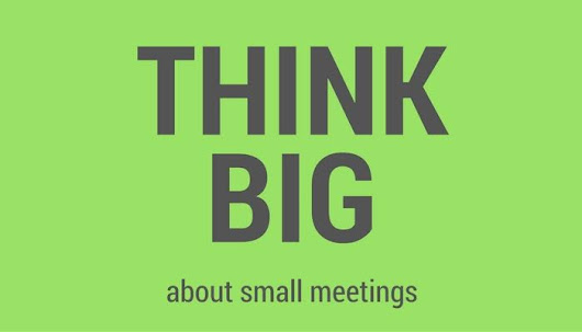 Think Big about Small Meetings - Jill Stone