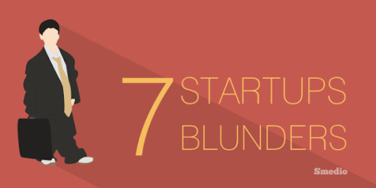 7 Blunders that Strangle Online Startups