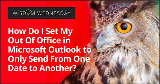 Wisdom Wednesday: Out Of Office In Microsoft Outlook - Amnet
