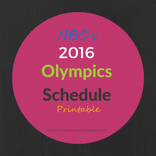 NBC 2016 Olympics Schedule Printable - Cornerstone Confessions