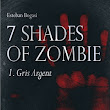 7 Shades of Zombie de Esteban Bogasi