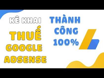 Hướng dẫn Kê Khai Thuế cho Google Adsense 2021
