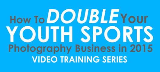 How To Double your youth sports photography business